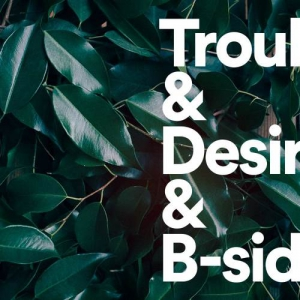 Tiger Lou - Trouble And Desire And B-Sides