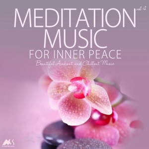 VA - Meditation Music for Inner Peace Vol.4 (Beautiful Ambient and Chillout Music)