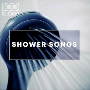 VA - 100 Greatest Shower Songs