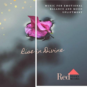 VA - Rise In Divine (Music For Emotional Balance And Mood Upliftment)