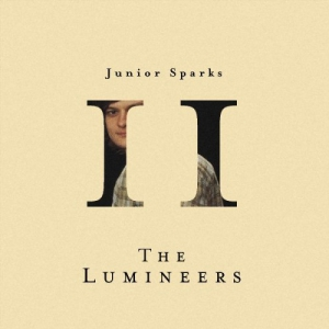 The Lumineers - Chapter II: Junior Sparks (EP)