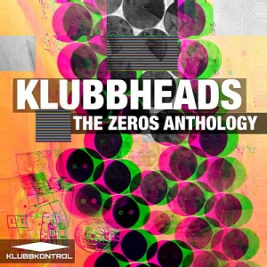 Klubbheads - The Zeros Anthology