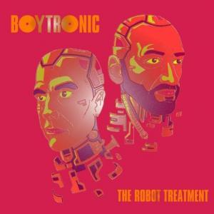 Boytronic - The Robot Treatment