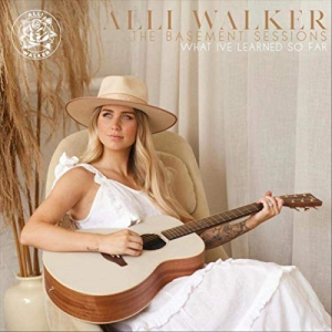 Alli Walker - The Basement Sessions: What I've Learned So Far