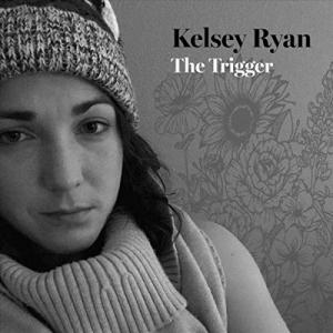 Kelsey Ryan - The Trigger