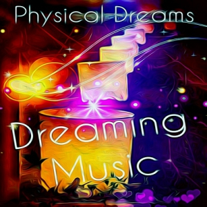 Physical Dreams - Dreaming Music [Miami Mafia Sounds]