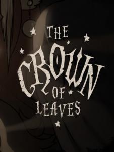 Корона из листьев / The Crown of Leaves