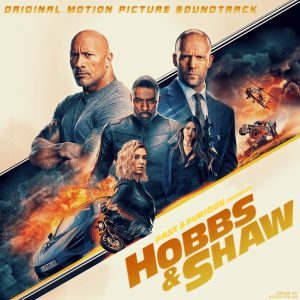 Tyler Bates, VA - Форсаж: Хоббс и Шоу / Fast & Furious Presents: Hobbs & Shaw (Original Score + Original Soundtrack)