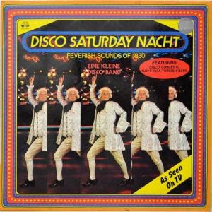 Eine Kleine Disco Band - Disco Saturday Nacht (Feverish Sounds Of 1830)