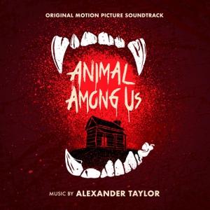 Animal Among Us / Животное среди нас (Original Motion Picture Soundtrack)