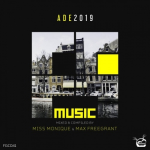 VA - ADE 2019 [mixed & compiled by Miss Monique & Max Freegrant]