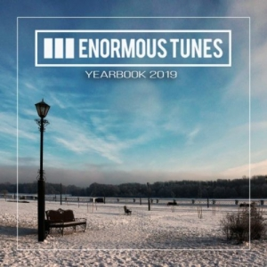 VA - Enormous Tunes: The Yearbook 2019