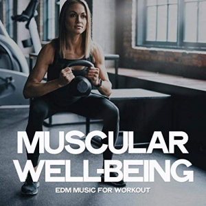 VA - Muscular Well-Being (EDM Music For Workout)