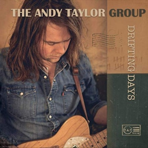 The Andy Taylor Group - Drifting Days