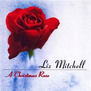 Liz Mitchell - A Christmas Rose