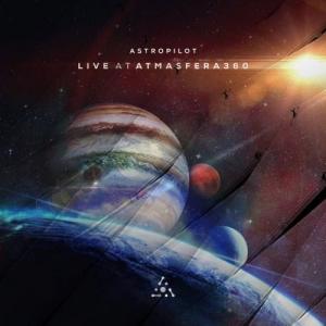 Astropilot - Live At Atmasfera360