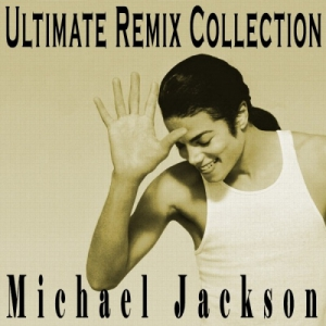 Michael Jackson - Ultimate Remix Collection