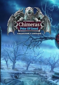 Chimeras 10: The Price of Greed