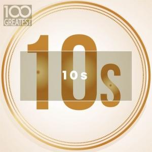 VA - 100 Greatest 10s: The Best Songs of Last Decade