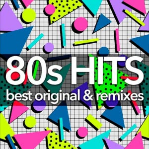 VA - 80s Hits: Best Original & Remixes Collection