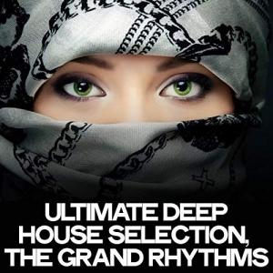 VA - Ultimate Deep House Selection (The Grand Rhythms)