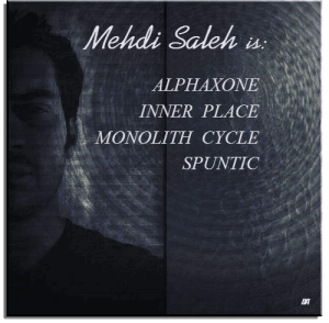 Mehdi Saleh aka: Alphaxone, Inner Place, Monolith Cycle, Spuntic - Discography 45 Releases