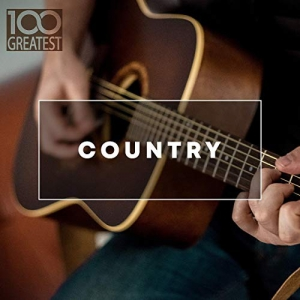 VA - 100 Greatest Country The Best Hits from Nashville And Beyond