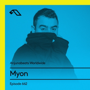 Myon - Anjunabeats Worldwide 662 2020-02-03
