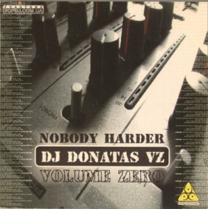 Dj Donatas VZ - Nobody Harder - Volume Zero
