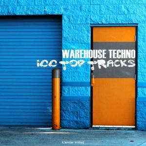 VA - Warehouse Techno 100 Top Tracks