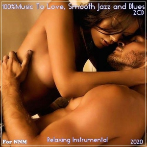VA - Relaxing Instrumental - 100% Instrumental Music To Love, Smooth Jazz and Blues (2CD)