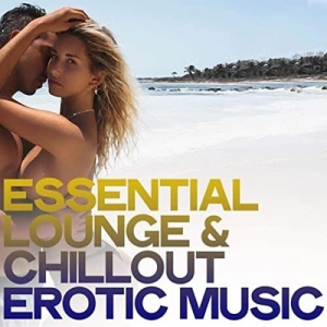 VA - Essential Lounge & Chillout Erotic Music
