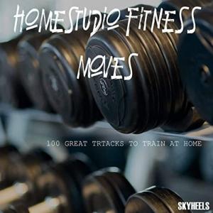 VA - Homestudio Fitness Moves: 100 Great Tracks to Train At Home