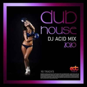 VA - Dub House: DJ Acid Mix