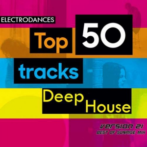 A - Top50: Tracks Deep House Ver.21 (Best Of Sunrise Mix)