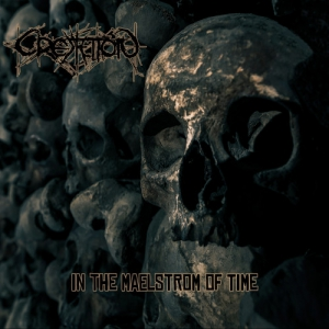 Cremation - In The Maelstrom Of Time