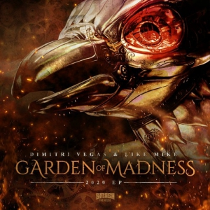 Dimitri Vegas and Like Mike - Garden Of Madness - EP