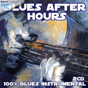 VA - Blues After Hours (100% Blues Instrumental) 2CD