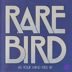Rare Bird - As Your Mind Flies By (De-Noised)