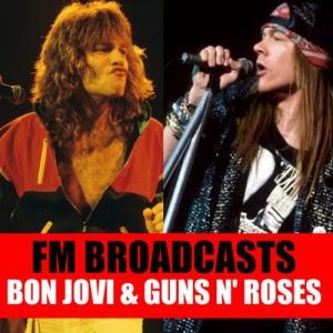 Bon Jovi & Guns N' Roses - FM Broadcasts
