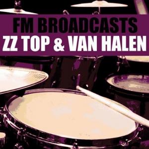 ZZ Top & Van Halen - FM Broadcasts