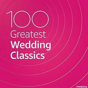 VA - 100 Greatest Wedding Classics