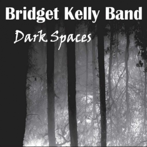 Bridget Kelly Band - Dark Spaces