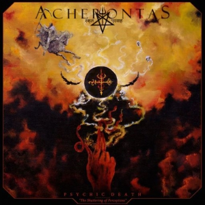 Acherontas - Psychic Death:The Shattering of Perceptions