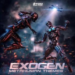 Atom Music Audio - Exogen: Metahuman Themes