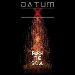 Datum X - Burn The Soul