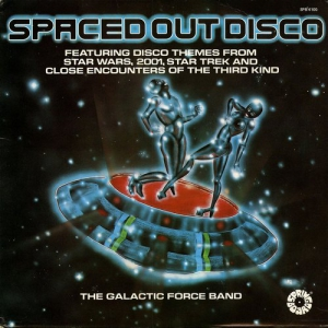 The Galactic Force Band - Spaced Out Disco