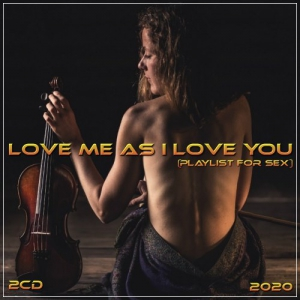 VA - Love me as I love you (playlist for sex) 2CD