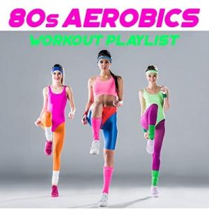 VA - 80s Aerobics Workout Playlist