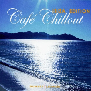 VA - Cafe Chillout Ibiza Edition